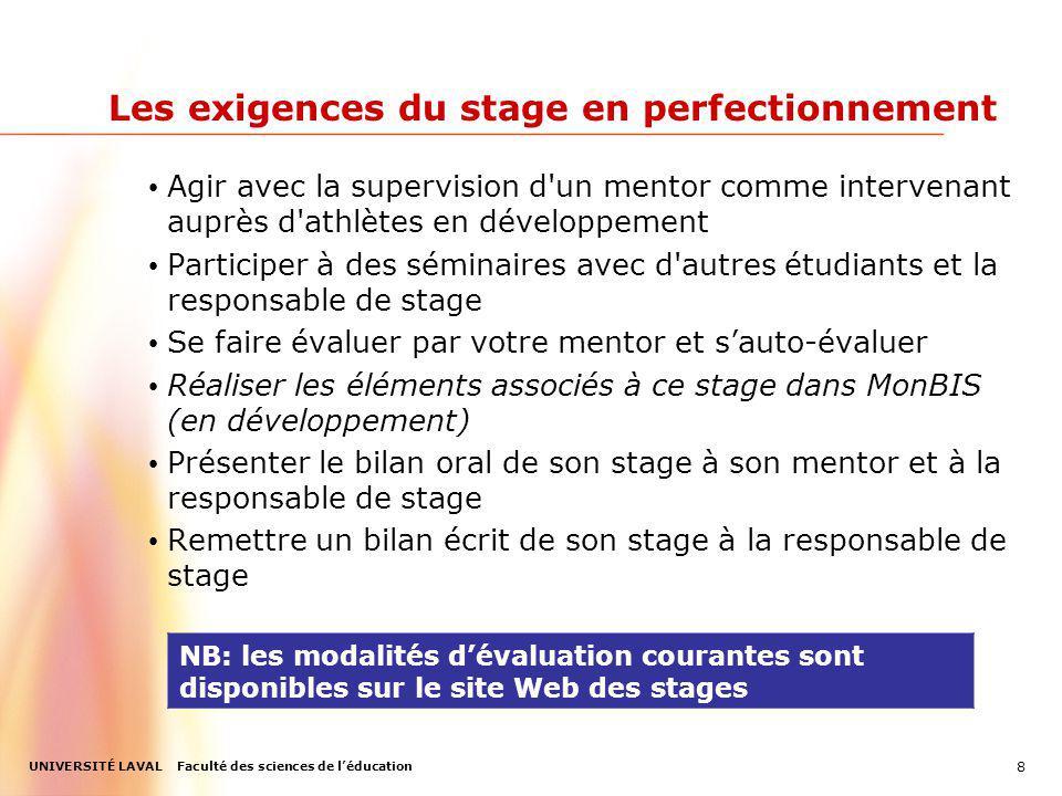 UNIVERSITÉ LAVAL Faculté des sciences de léducation Les exigences du stage en perfectionnement Agir avec la supervision d'un mentor comme intervenant