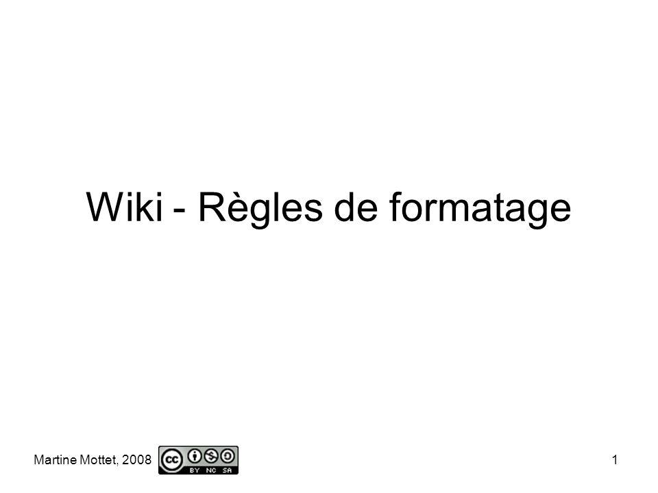 Martine Mottet, 2008 2 Hyperlien Hyperlien avec un nom « en français » au lieu dun nom wiki –[[PagePersonnelle Page personnelle]] NomWikiNom « en français »