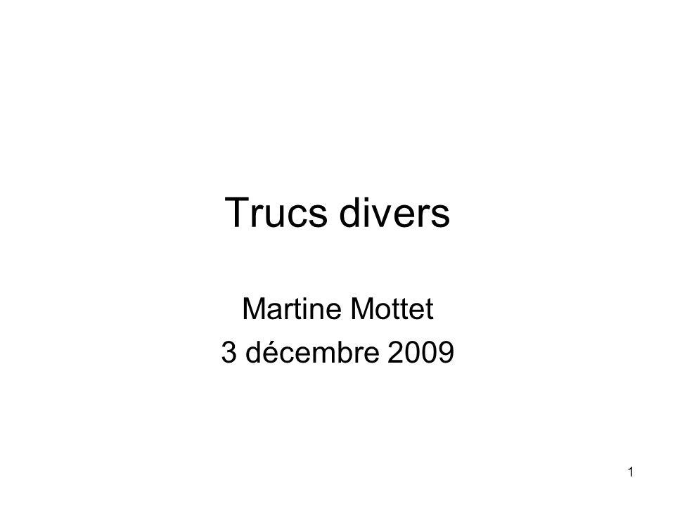 1 Trucs divers Martine Mottet 3 décembre 2009