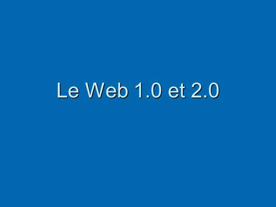 Le Web 1.0 et 2.0