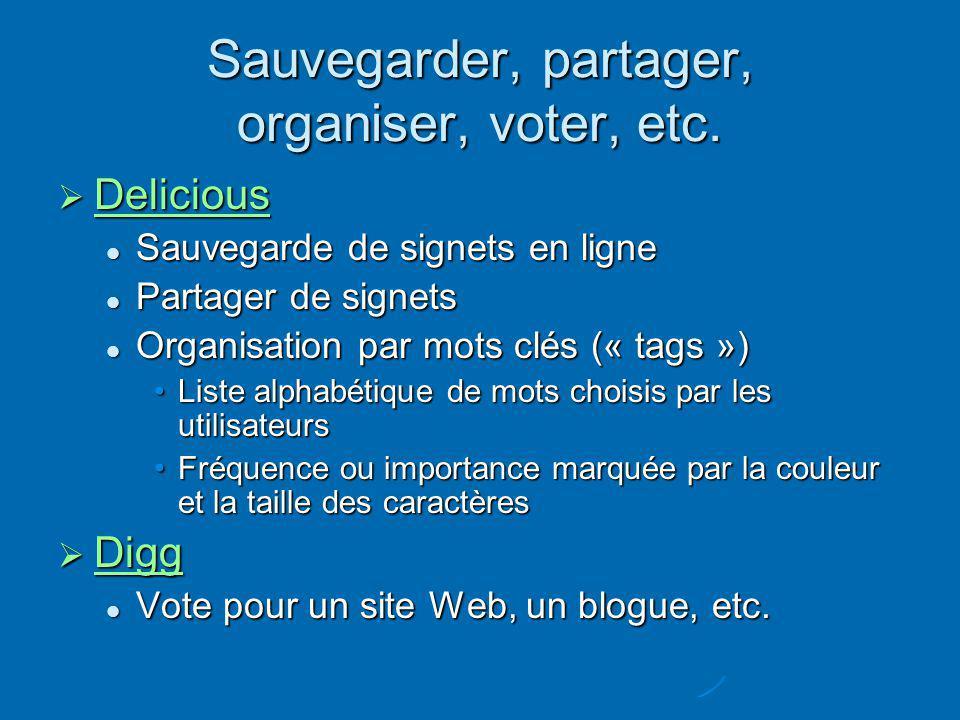 Sauvegarder, partager, organiser, voter, etc.