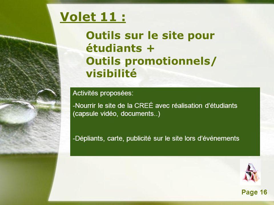 Powerpoint TemplatesPage 16 Volet 11 : Outils sur le site pour étudiants + Outils promotionnels/ visibilité Activités proposées: -Nourrir le site de l