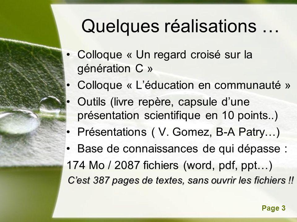 Powerpoint TemplatesPage 3 Quelques réalisations … Colloque « Un regard croisé sur la génération C » Colloque « Léducation en communauté » Outils (liv