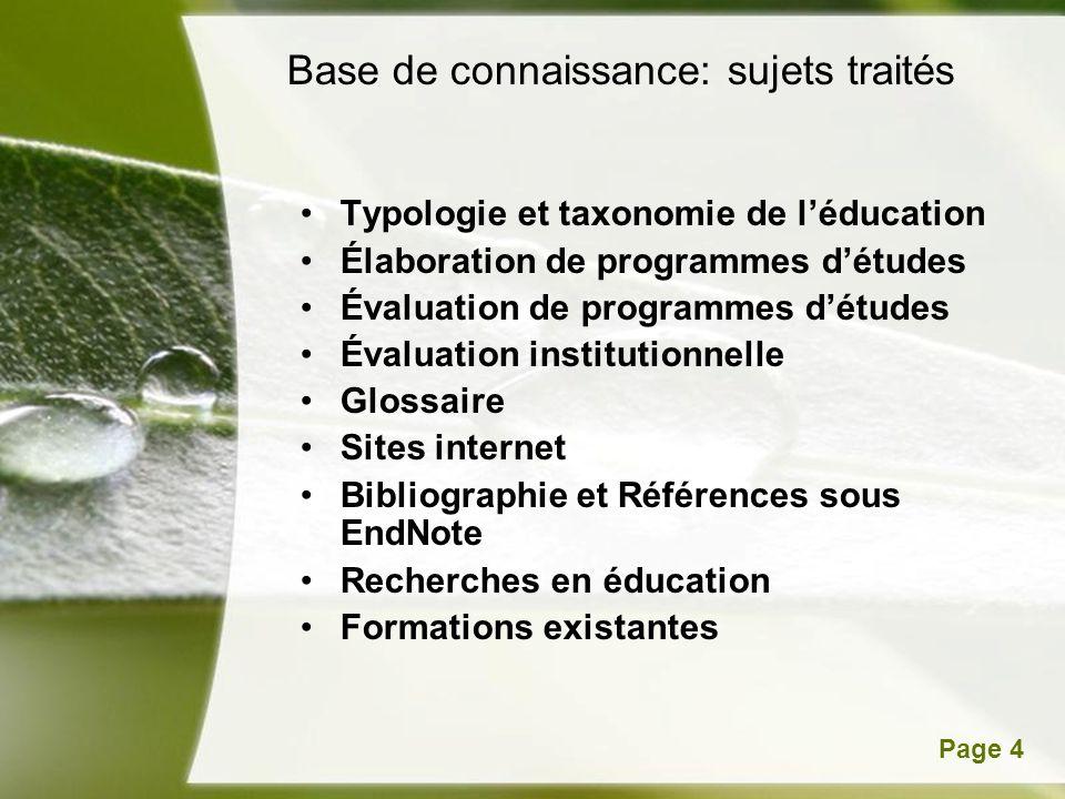 Powerpoint TemplatesPage 4 Base de connaissance: sujets traités Typologie et taxonomie de léducation Élaboration de programmes détudes Évaluation de p