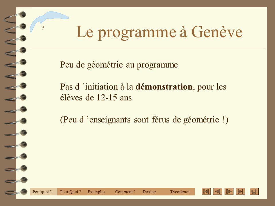 4 Pourquoi ? 4 le Programme à Genève 4 le Potentiel de Cabri-Géomètre 4 le Plaisir de chercher et de réussir 4 une Activité modulable ExemplesPourquoi