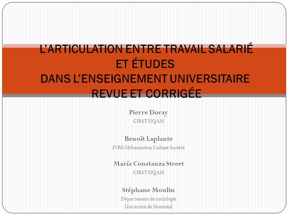 Pierre Doray CIRST-UQAM Benoît Laplante INRS-Urbanisation Culture Société María Constanza Street CIRST-UQAM Stéphane Moulin Département de sociologie