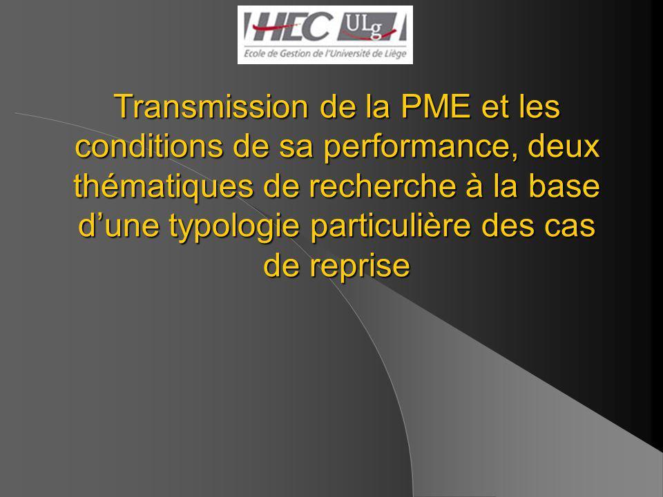 Transmission de la PME et les conditions de sa performance, deux thématiques de recherche à la base dune typologie particulière des cas de reprise