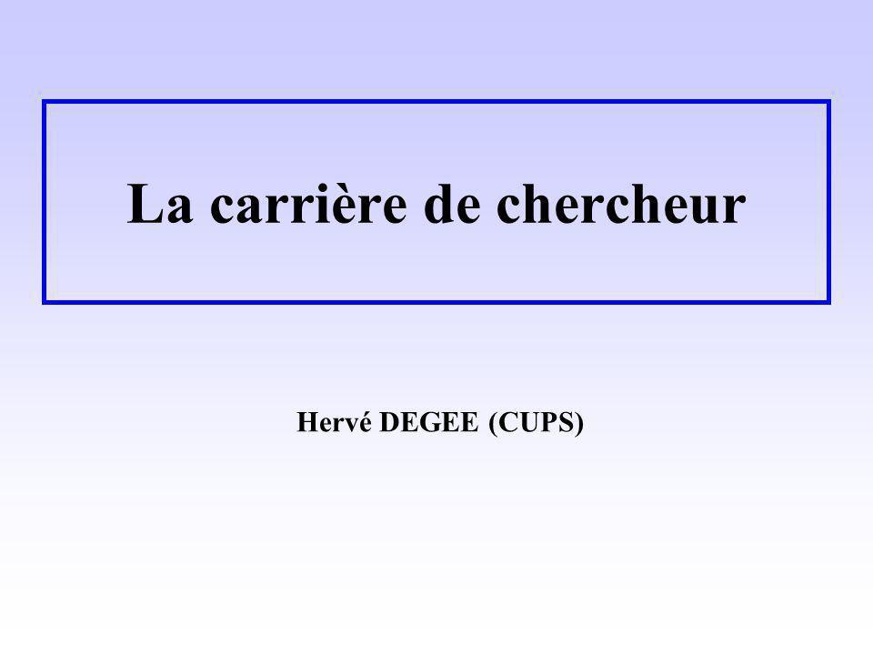 La carrière de chercheur Hervé DEGEE (CUPS)