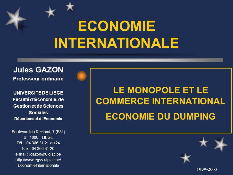 1999-2000 Economie Internationale Le monopole et le commerce international Economie du dumping 1.