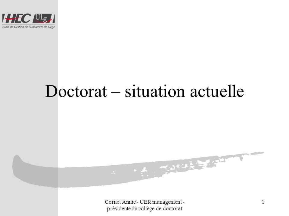 Cornet Annie - UER management - présidente du collège de doctorat 1 Doctorat – situation actuelle