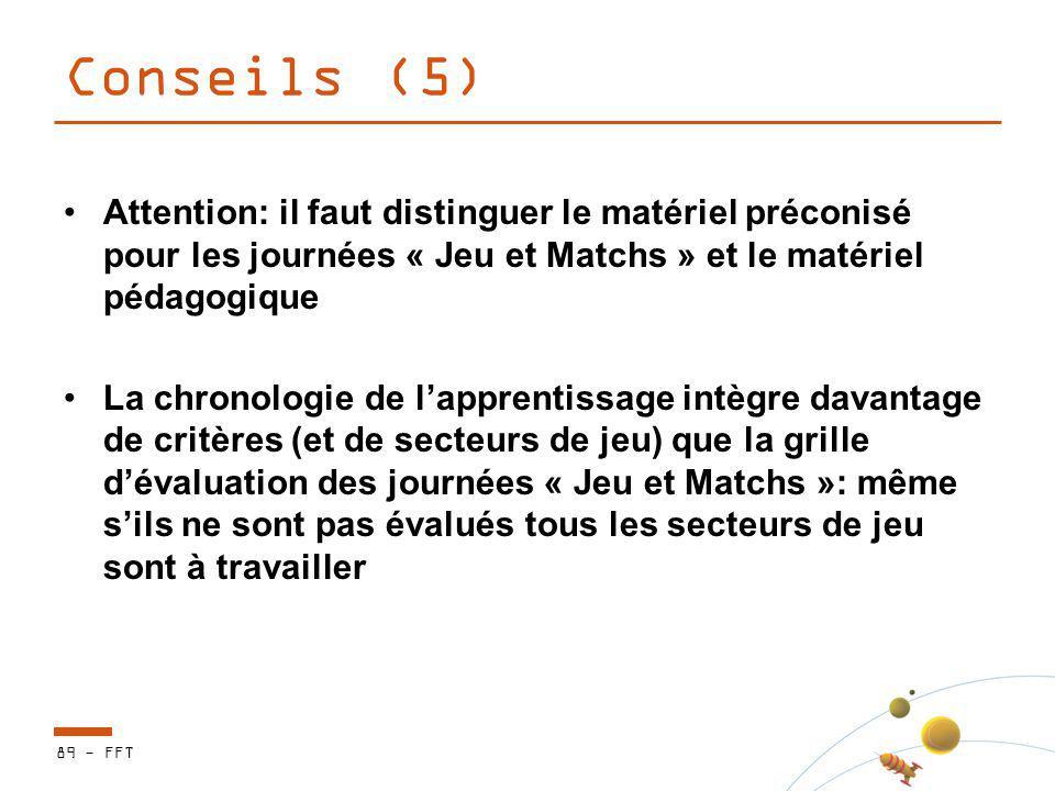 Conseils (5) Attention: il faut distinguer le matériel préconisé pour les journées « Jeu et Matchs » et le matériel pédagogique La chronologie de lapp