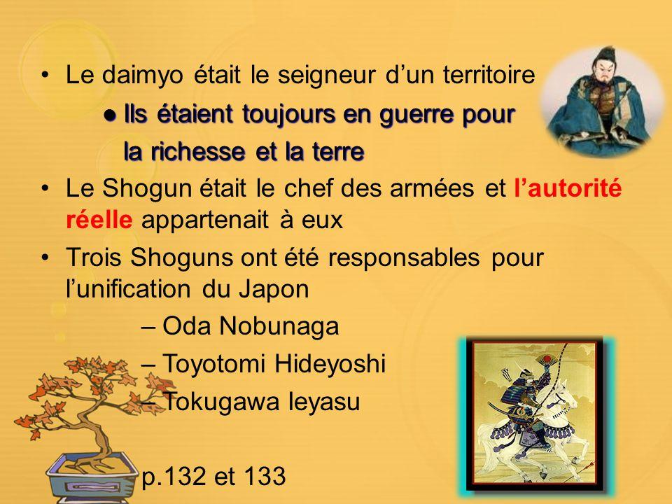 Le daimyo était le seigneur dun territoire Ils étaient toujours en guerre pour Ils étaient toujours en guerre pour la richesse et la terre Le Shogun é
