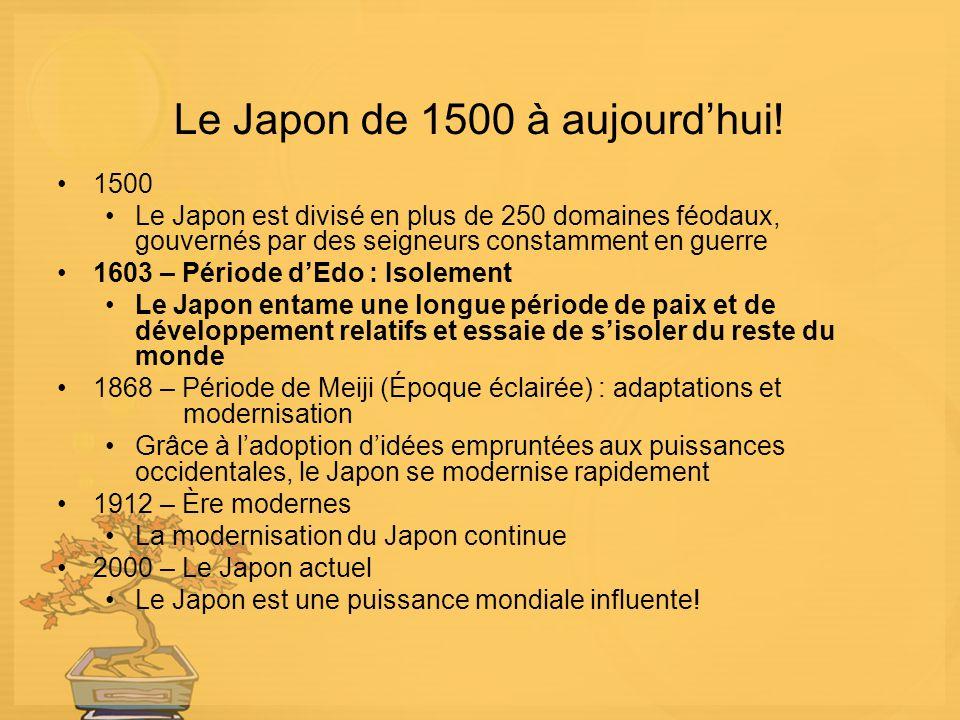 Le Japon de 1500 à aujourdhui! 1500 Le Japon est divisé en plus de 250 domaines féodaux, gouvernés par des seigneurs constamment en guerre 1603 – Péri