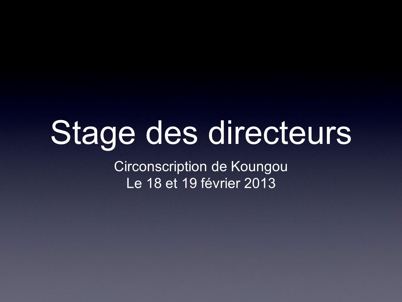 Stage des directeurs Circonscription de Koungou Le 18 et 19 février 2013