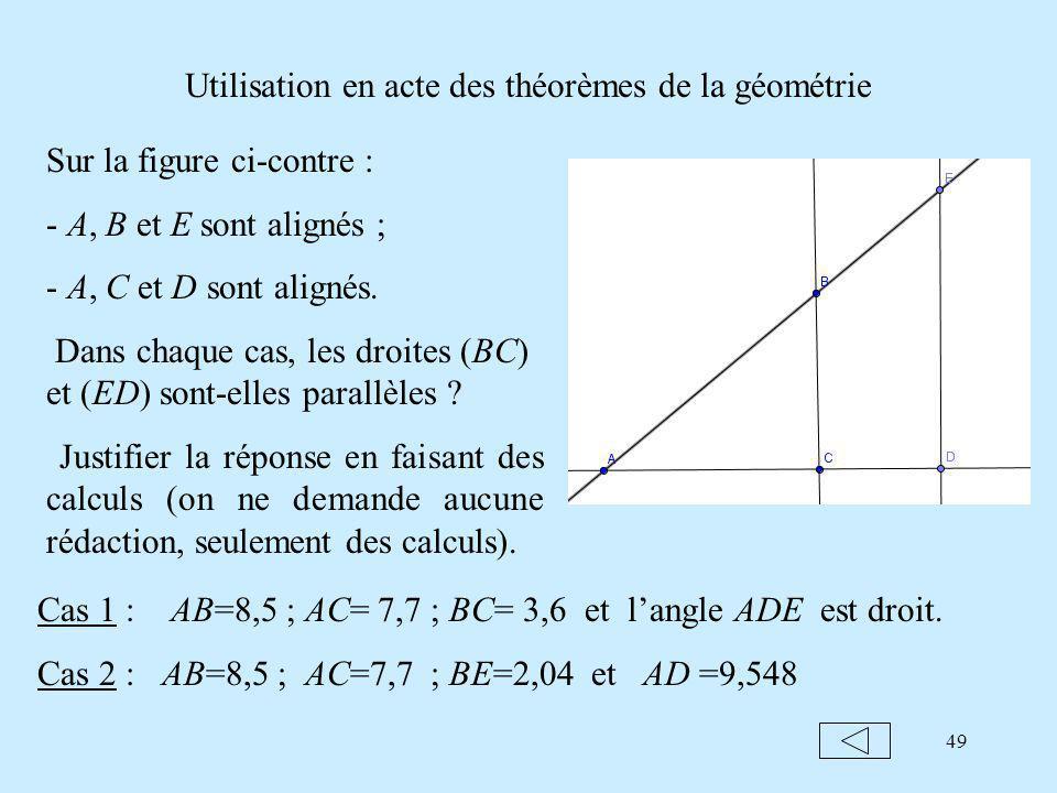 49 Utilisation en acte des théorèmes de la géométrie Sur la figure ci-contre : - A, B et E sont alignés ; - A, C et D sont alignés.
