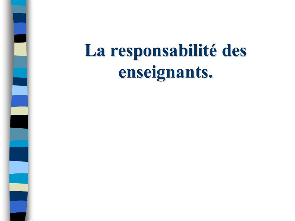 La responsabilité des enseignants.