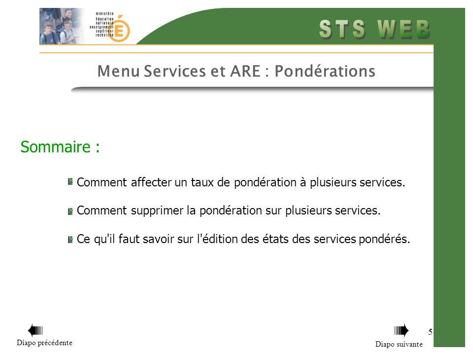 5 Menu Services et ARE : Pondérations Sommaire : Comment affecter un taux de pondération à plusieurs services.