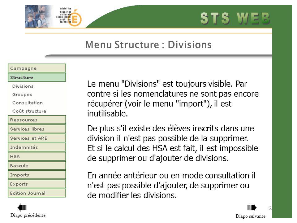 Menu Structure : Divisions 13 Retour sommaire Diapo précédente Diapo suivante Comment modifier une division : Choisir la division à modifier.