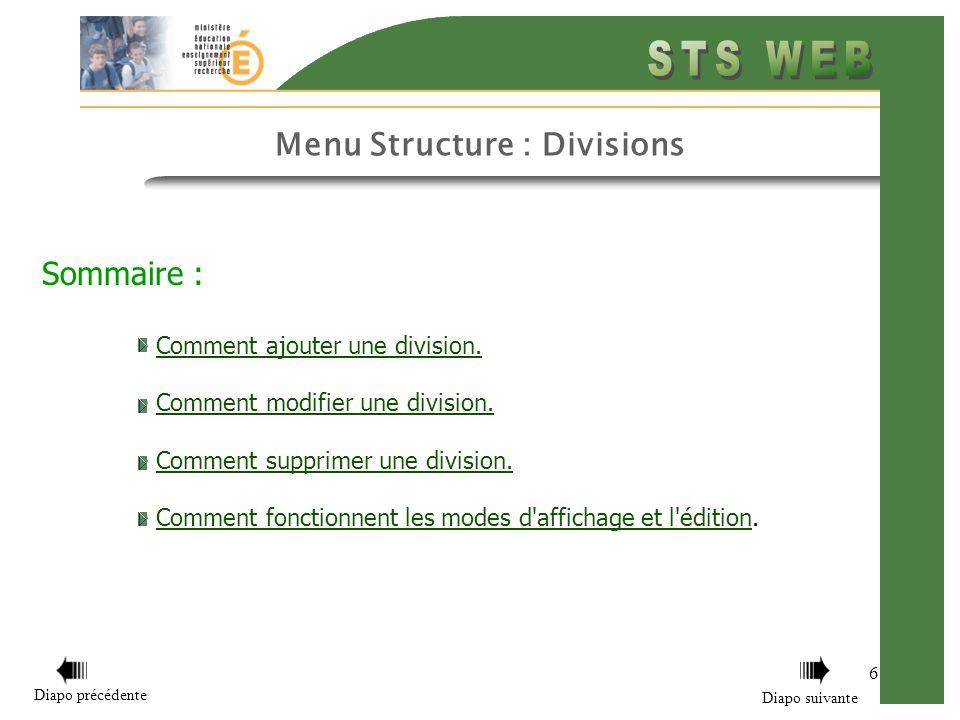 Menu Structure : Divisions 7 Comment ajouter une division : Appuyer sur le bouton + dans l entête du tableau listant les divisions Retour sommaire Diapo précédente Diapo suivante