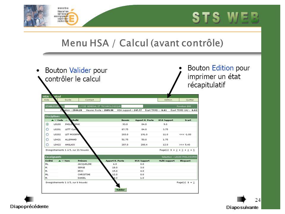 Diapo précédente Diapo suivante 24 Menu HSA / Calcul (avant contrôle) Bouton Edition pour imprimer un état récapitulatif Bouton Valider pour contrôler le calcul