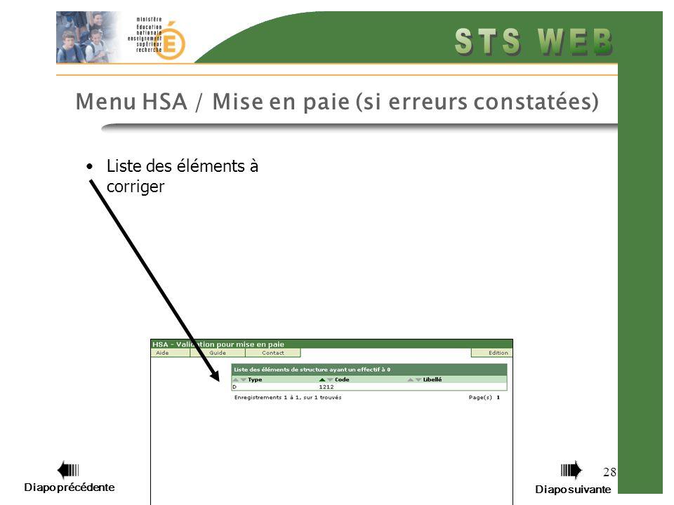 Diapo précédente Diapo suivante 28 Menu HSA / Mise en paie (si erreurs constatées) Liste des éléments à corriger