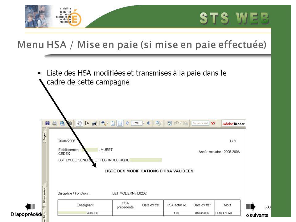 Diapo précédente Diapo suivante 29 Menu HSA / Mise en paie (si mise en paie effectuée) Liste des HSA modifiées et transmises à la paie dans le cadre de cette campagne