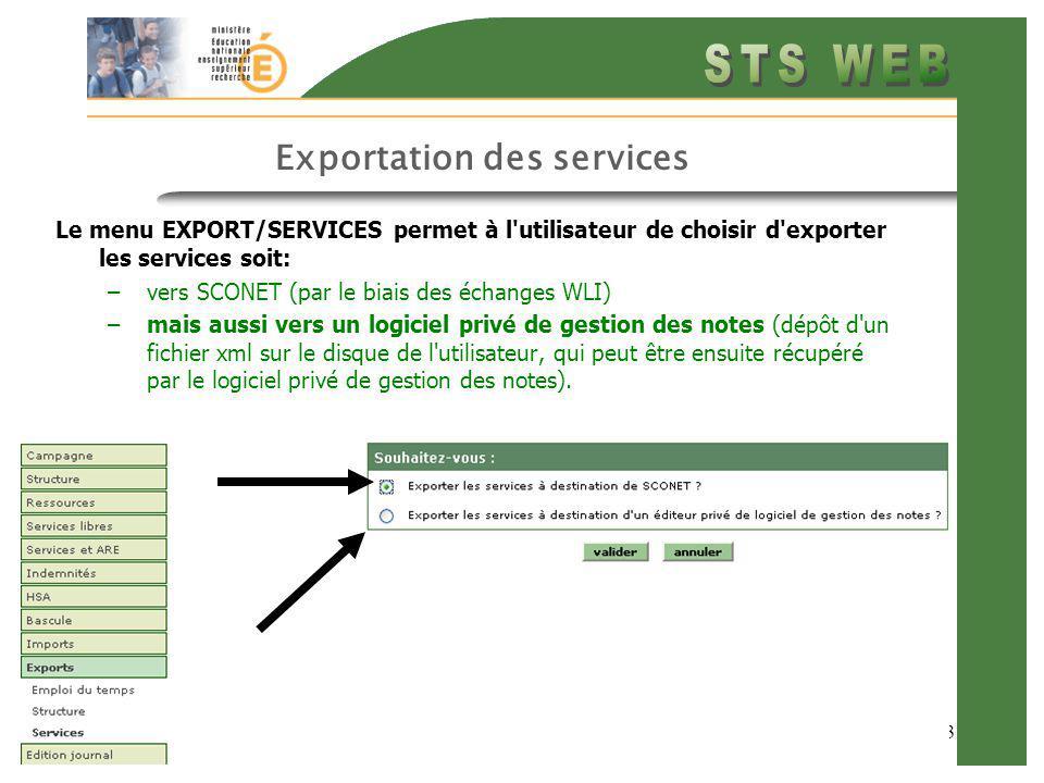 13 Exportation des services Le menu EXPORT/SERVICES permet à l'utilisateur de choisir d'exporter les services soit: –vers SCONET (par le biais des éch