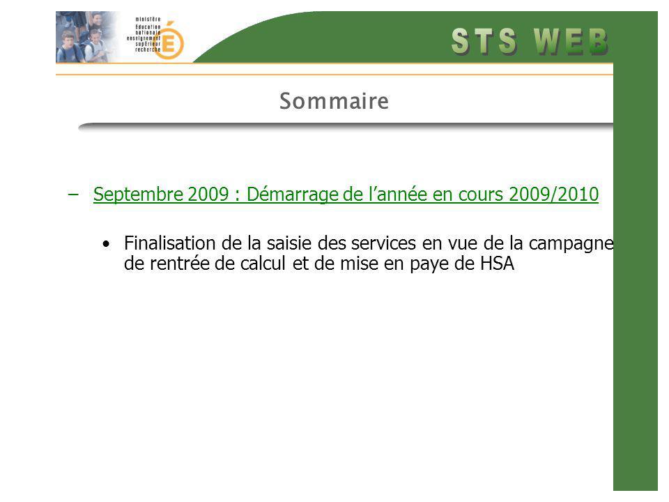 Sommaire –Septembre 2009 : Démarrage de lannée en cours 2009/2010 Finalisation de la saisie des services en vue de la campagne de rentrée de calcul et de mise en paye de HSA
