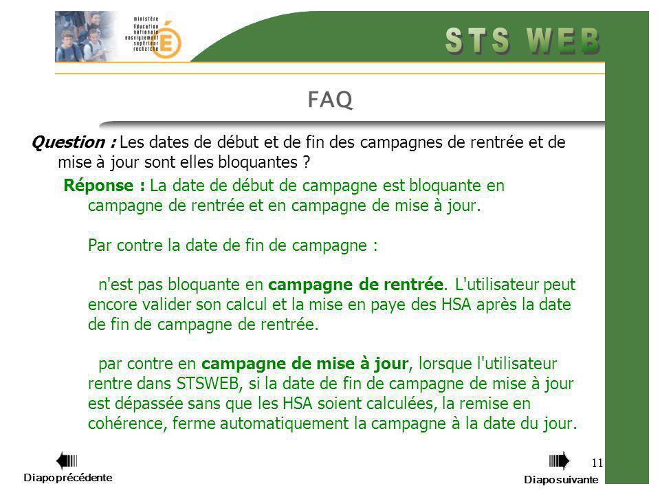 Diapo précédente Diapo suivante 11 FAQ Question : Les dates de début et de fin des campagnes de rentrée et de mise à jour sont elles bloquantes .