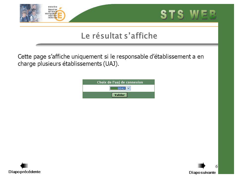 6 Le résultat saffiche Cette page saffiche uniquement si le responsable détablissement a en charge plusieurs établissements (UAJ).
