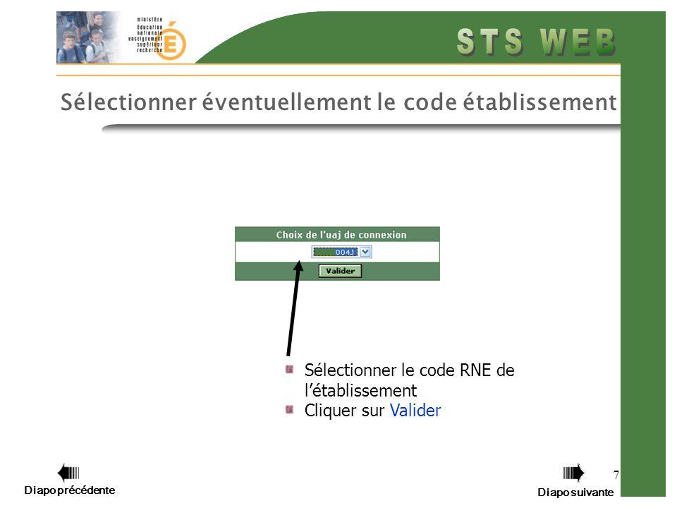 7 Sélectionner le code RNE de létablissement Cliquer sur Valider Diapo précédente Diapo suivante Sélectionner éventuellement le code établissement