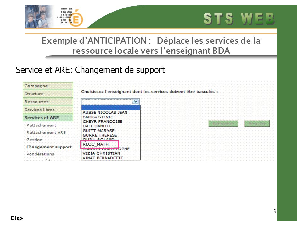 Diapo précédente Diapo suivante 9 Exemple dANTICIPATION : Déplace les services de la ressource locale vers lenseignant BDA Service et ARE: Changement de support