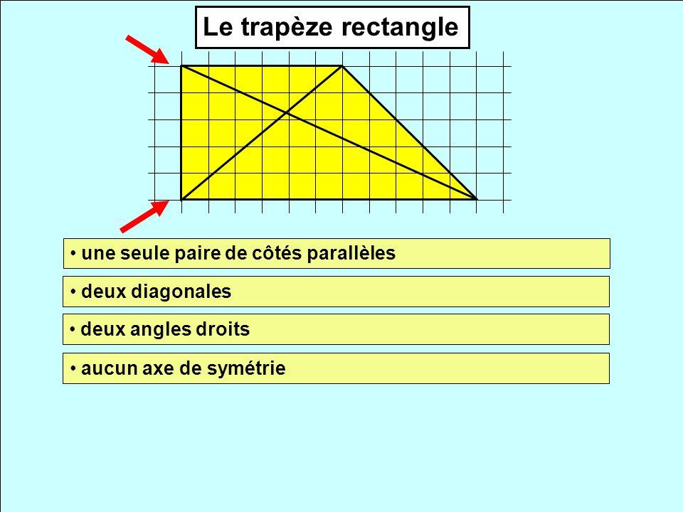 Le trapèze rectangle une seule paire de côtés parallèles deux diagonales deux angles droits aucun axe de symétrie