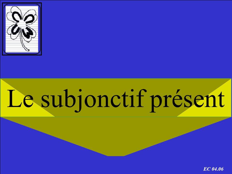 Le subjonctif présent EC 04.06