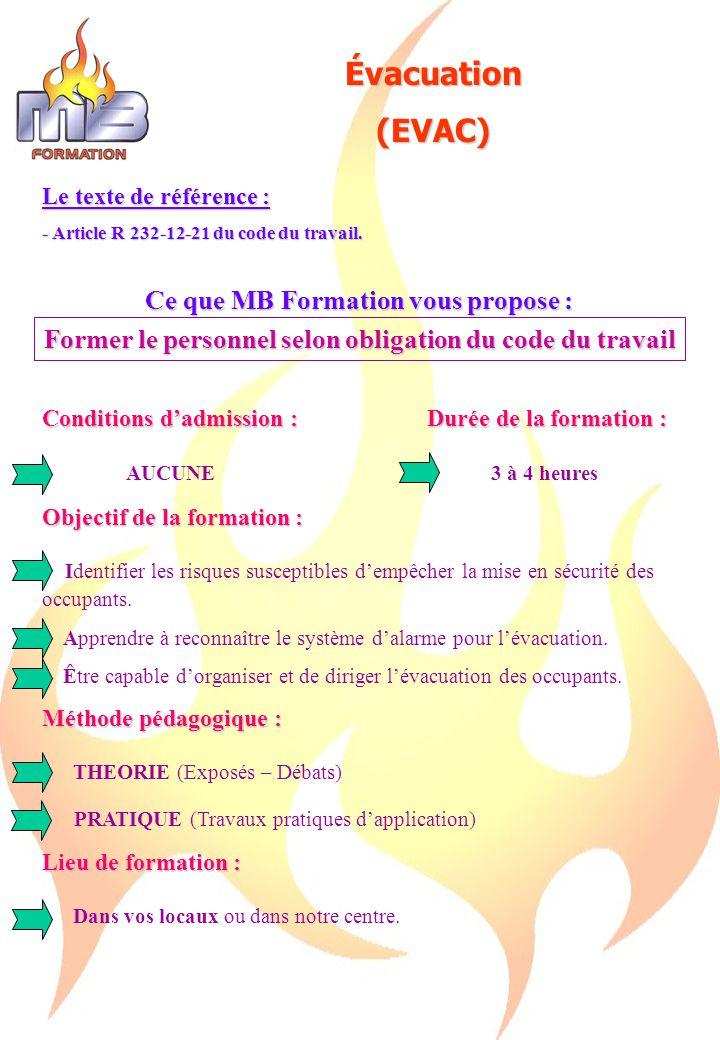 Évacuation(EVAC) Le texte de référence : - Article R 232-12-21 du code du travail.