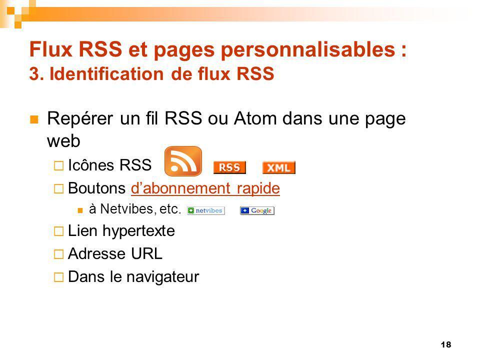 Flux RSS et pages personnalisables : 3. Identification de flux RSS Repérer un fil RSS ou Atom dans une page web Icônes RSS Boutons dabonnement rapided