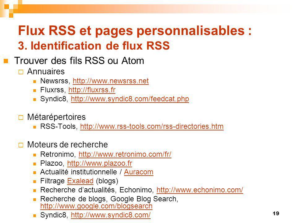 Flux RSS et pages personnalisables : 3. Identification de flux RSS Trouver des fils RSS ou Atom Annuaires Newsrss, http://www.newsrss.nethttp://www.ne