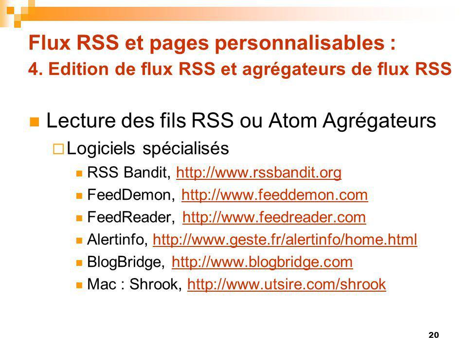 Flux RSS et pages personnalisables : 4. Edition de flux RSS et agrégateurs de flux RSS Lecture des fils RSS ou Atom Agrégateurs Logiciels spécialisés