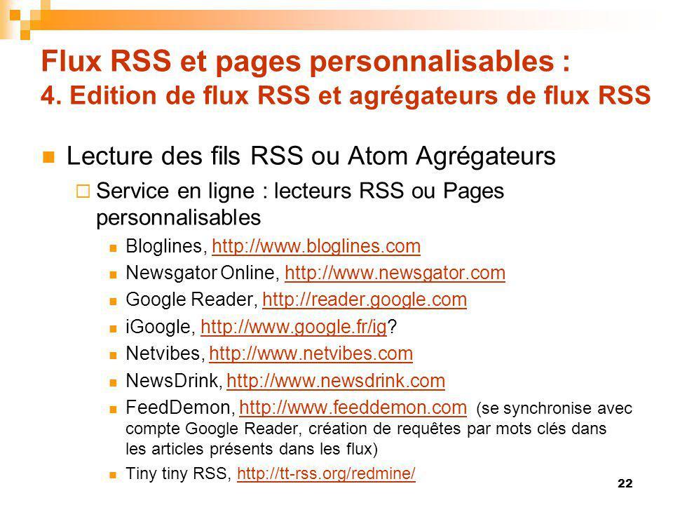 Flux RSS et pages personnalisables : 4. Edition de flux RSS et agrégateurs de flux RSS Lecture des fils RSS ou Atom Agrégateurs Service en ligne : lec