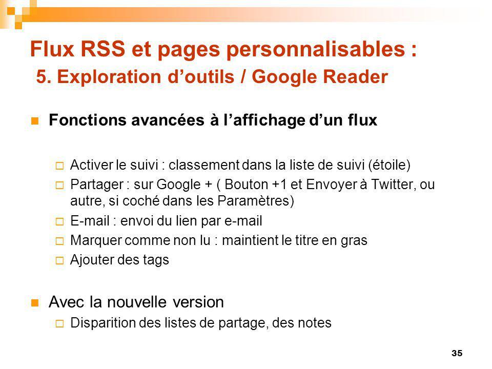 Flux RSS et pages personnalisables : 5. Exploration doutils / Google Reader Fonctions avancées à laffichage dun flux Activer le suivi : classement dan