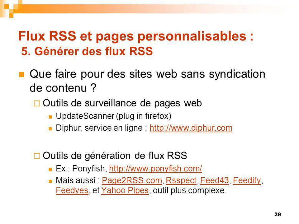 Flux RSS et pages personnalisables : 5. Générer des flux RSS Que faire pour des sites web sans syndication de contenu ? Outils de surveillance de page