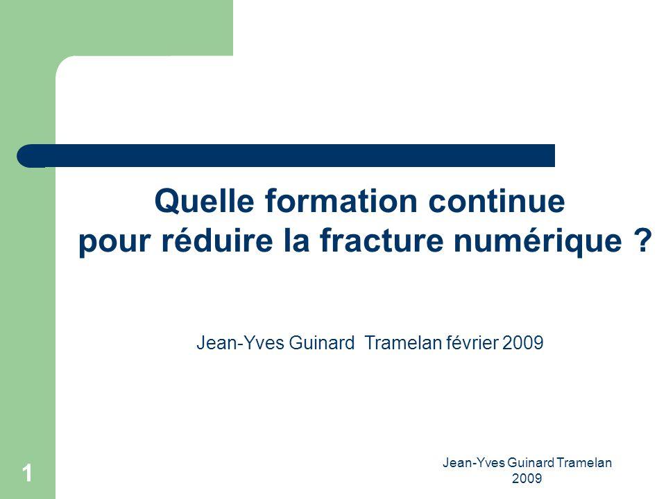 Jean-Yves Guinard Tramelan 2009 12 Des sources de réflexion Observer les évolutions du système Tirer les leçons de F3 MITIC Mettre en œuvre des recommandations dexperts Tirer des leçons de lexpérience de plus de 30 années de formation continue http://www.nephtys.net