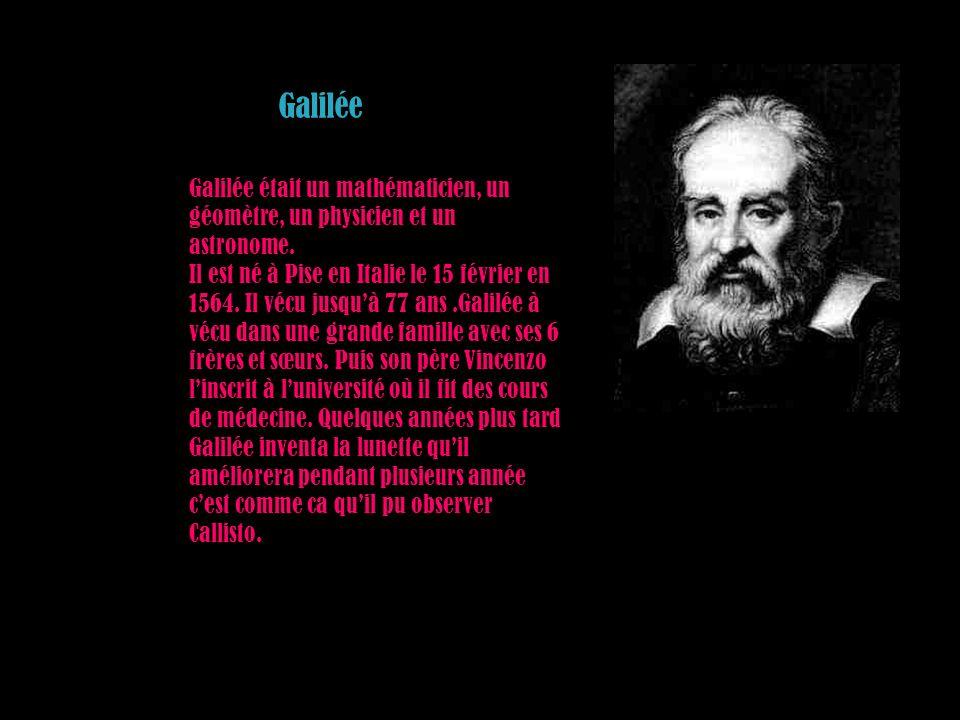 Galilée Galilée était un mathématicien, un géomètre, un physicien et un astronome. Il est né à Pise en Italie le 15 février en 1564. Il vécu jusquà 77