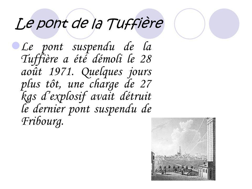 Le pont de la Tuffière L e pont suspendu de la Tuffière a été démoli le 28 août 1971. Quelques jours plus tôt, une charge de 27 kgs dexplosif avait dé