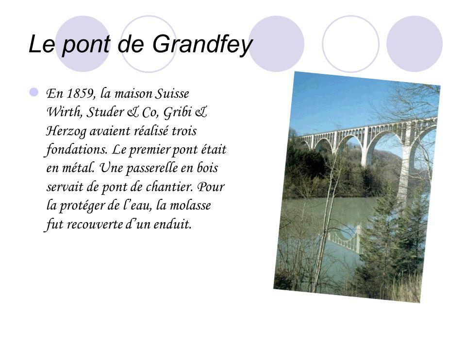 Le pont de Grandfey E n 1859, la maison Suisse Wirth, Studer & Co, Gribi & Herzog avaient réalisé trois fondations. Le premier pont était en métal. Un