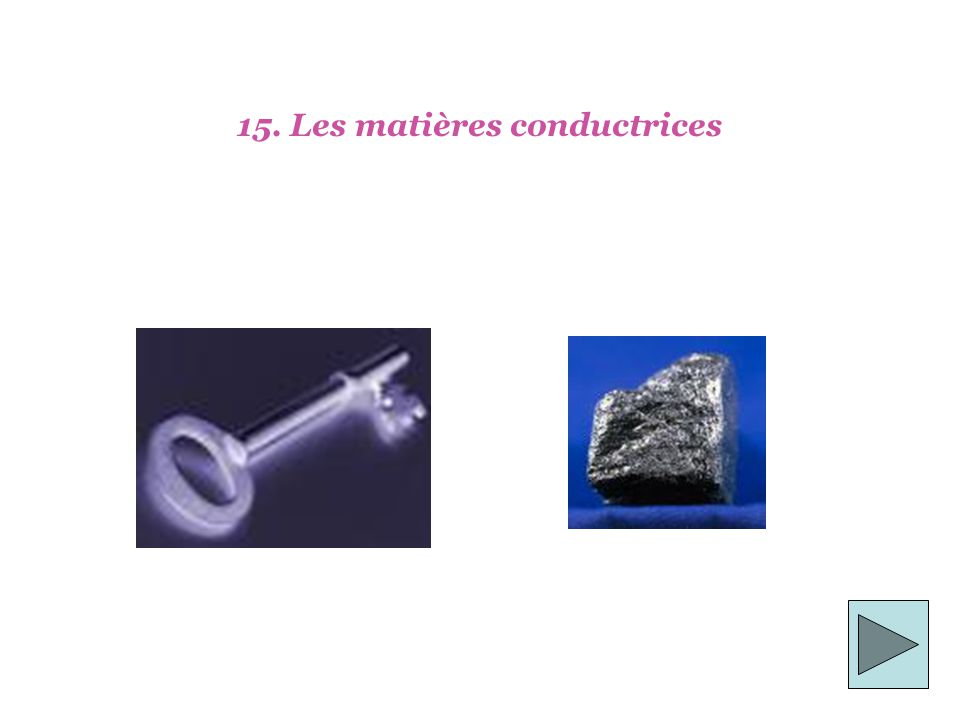 15. Les matières conductrices
