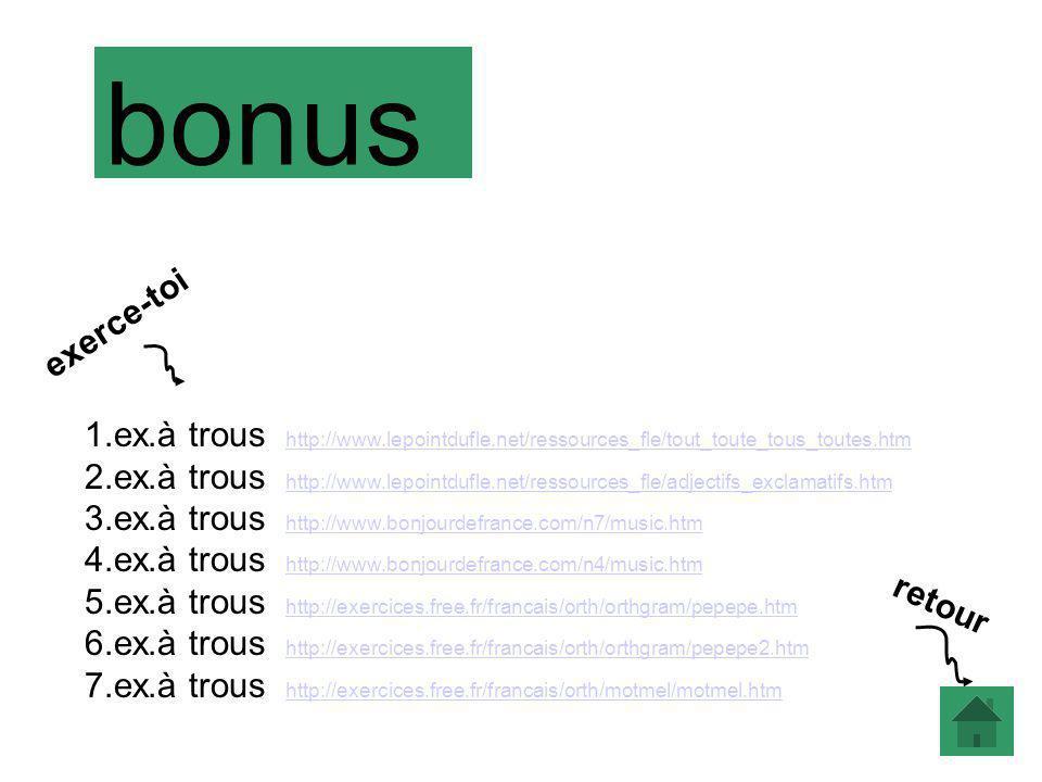 1.ex.à trous http://www.lepointdufle.net/ressources_fle/tout_toute_tous_toutes.htm http://www.lepointdufle.net/ressources_fle/tout_toute_tous_toutes.h