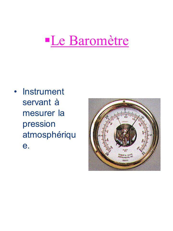 La pression atmosphérique Le baromètre Unité de pression La pression La colonne de mercure