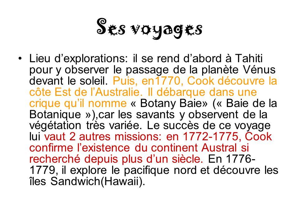 Ses voyages Lieu dexplorations: il se rend dabord à Tahiti pour y observer le passage de la planète Vénus devant le soleil.