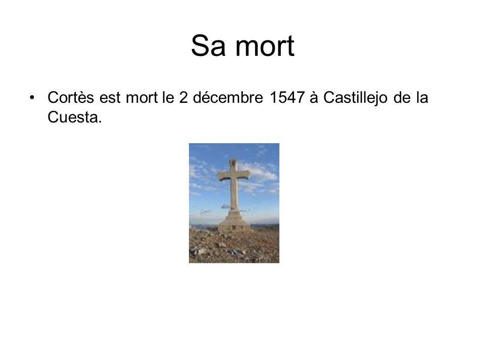 Sa mort Cortès est mort le 2 décembre 1547 à Castillejo de la Cuesta.